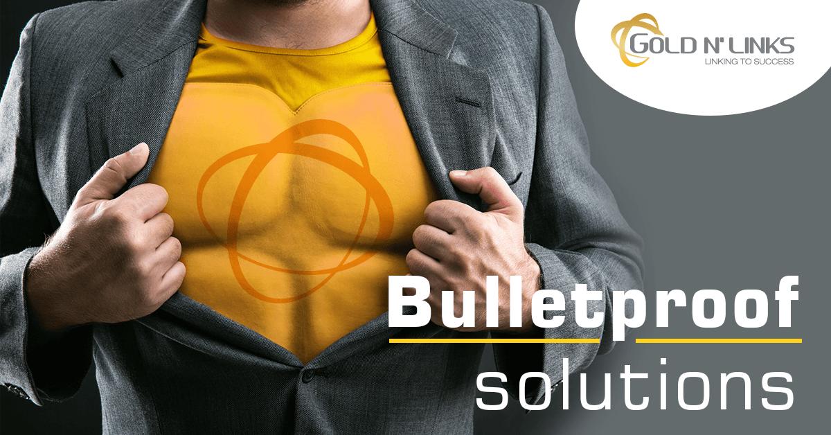 Bulletproof solutions - Gold N' Links Europe